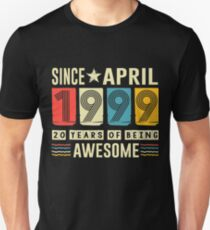 Awesome Since April 1999 shirt 20 Years old Birthday gift Unisex T-Shirt