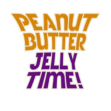 Peanut butter jelly time by Boogiemonst