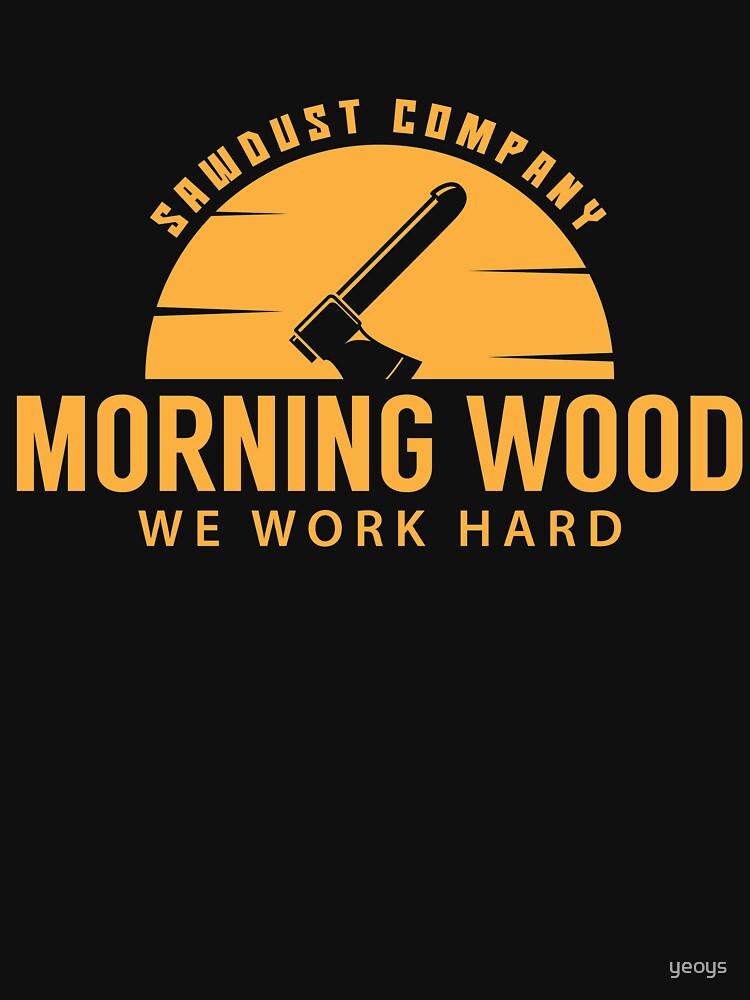 Morning Wood Sawdust Company - Funny Lumberjack Gift von yeoys