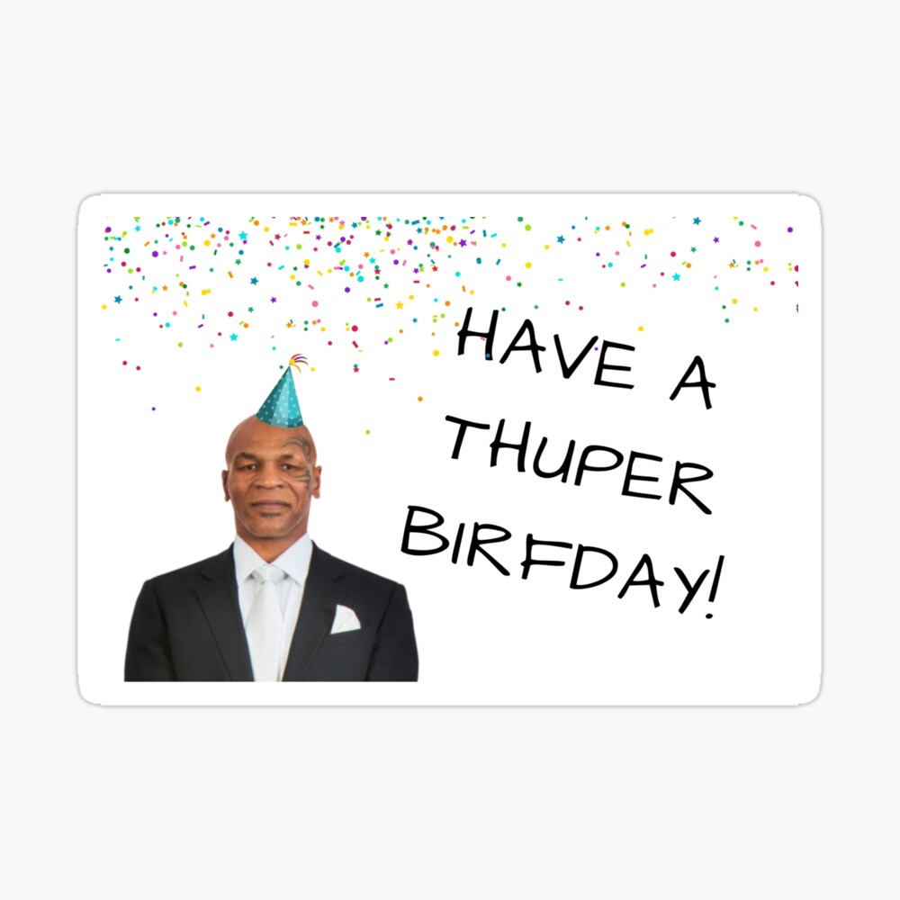 Mike Tyson Birthday Card Sticker Packs Gifts Presents Ideas Internet Memes Banter Cool Crazy Stilly Cute For Him For Her Friends Postcard By Avit1 Redbubble