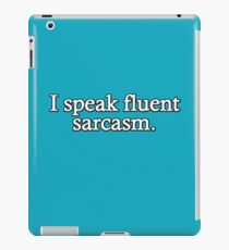 I speak fluent sarcasm iPad Case/Skin