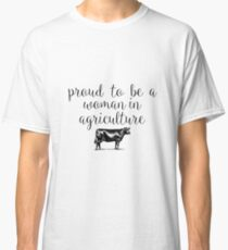Women in Agriculture Classic T-Shirt