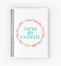 You're My Favorite Spiral Notebook