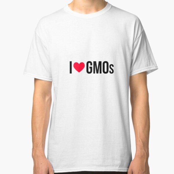 I Love GMOs Classic T-Shirt