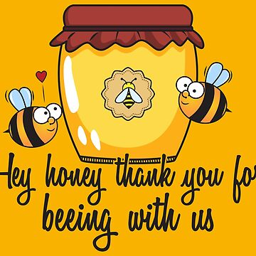 Hey Honey Thank You For Beeing With Us - Beekeeping Gift by yeoys