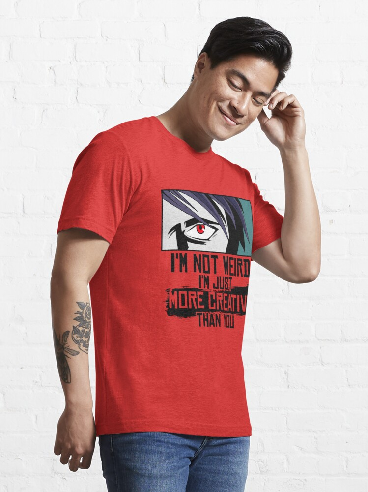 Alternative Ansicht von I'm Not Weird I'm Just More Creative Than You - Funny Animes Gift Essential T-Shirt