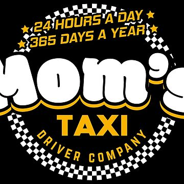 Mom's Taxi Driver Company - Cool Mom Gift by yeoys