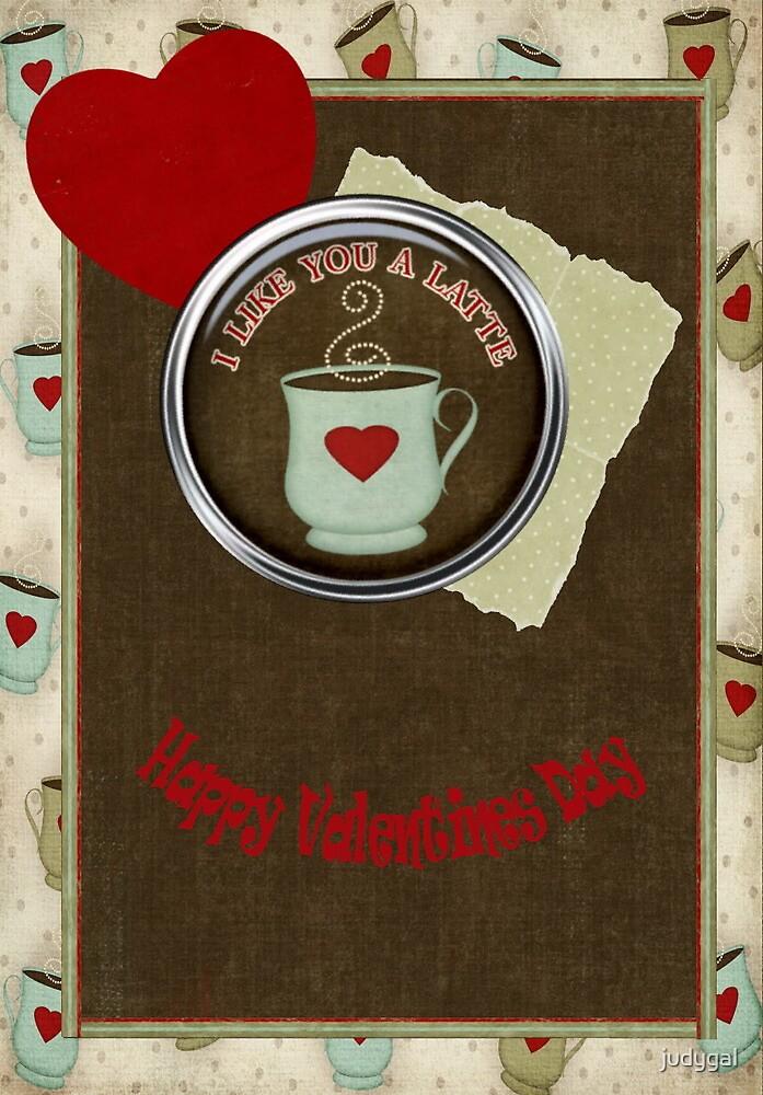 I Like You A Latte..Valentine by judygal