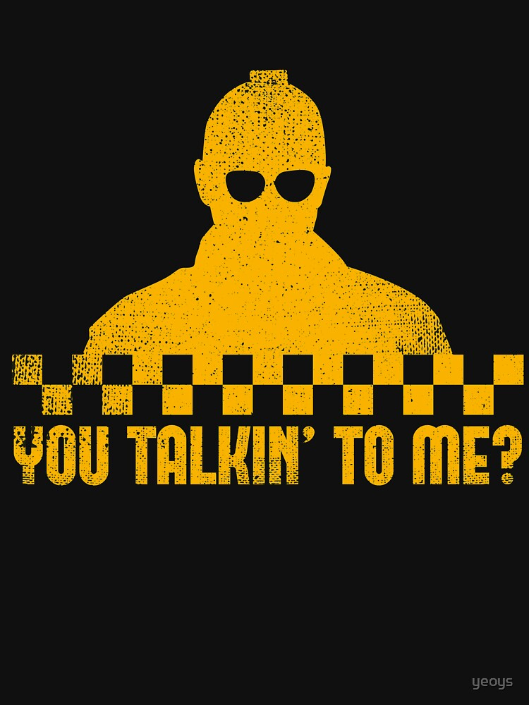 Taxi Driver You Talkin' To Me - Taxi Driver Quotes Gift von yeoys