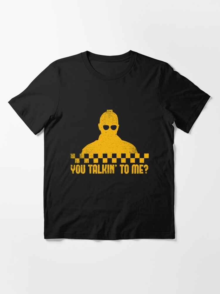 Alternative Ansicht von Taxi Driver You Talkin' To Me - Taxi Driver Quotes Gift Essential T-Shirt