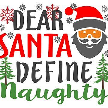 Dear Santa Define Naughty Christmas by ozdilh