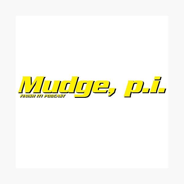 Mudge, p.i. Photographic Print