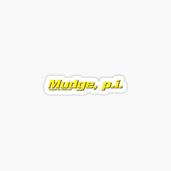 Mudge, p.i. Sticker