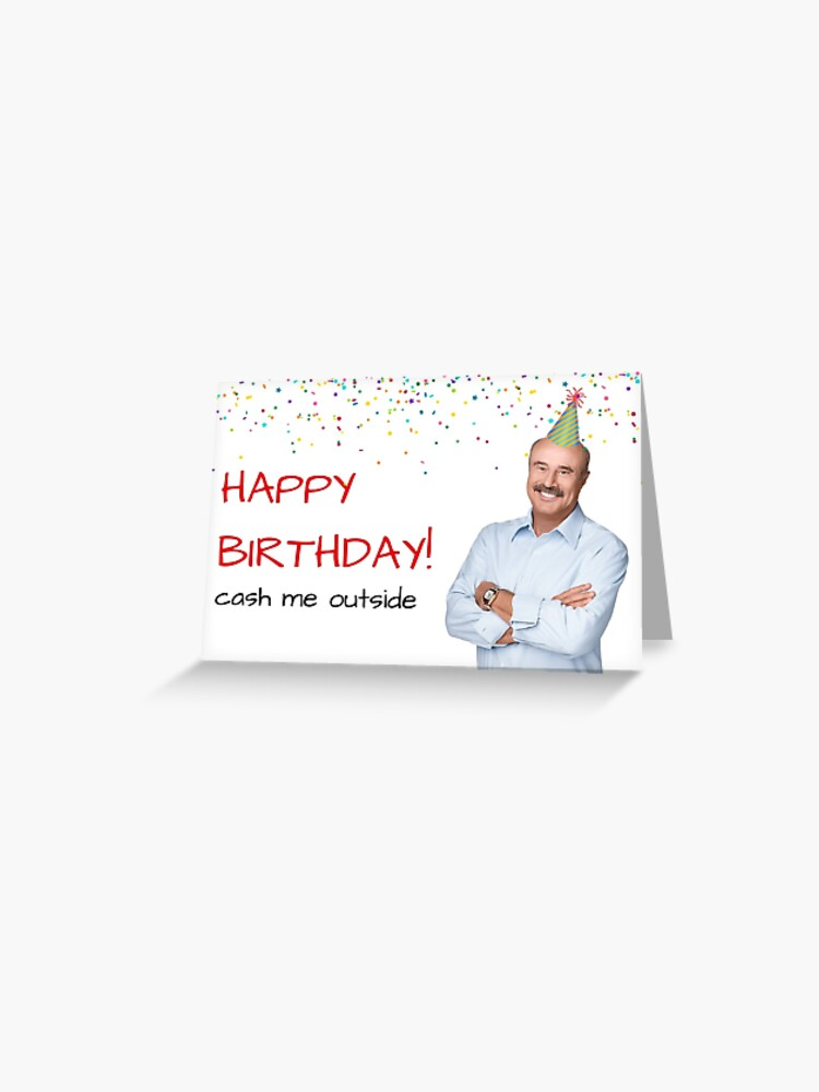 Dr Phil birthday card, sticker packs, cool, crazy, cute, friendship,  internet memes, celebrity, talk shows, occupations, parenting, banter |  Greeting