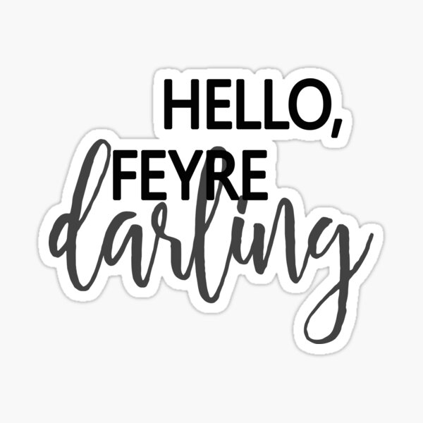 """""""Hello, Feyre darling!"""" - Rhysand Sticker"""