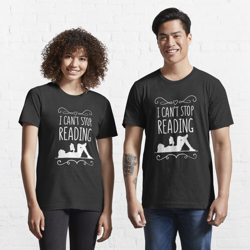 I Can't Stop Reading Introverts - Introverts Quotes Gift Essential T-Shirt