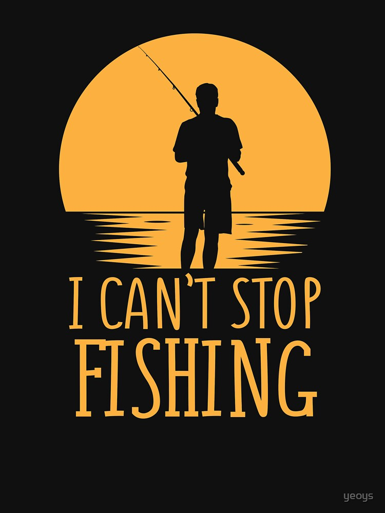 I Can't Stop Fishing Introverts - Introverts Quotes Gift von yeoys