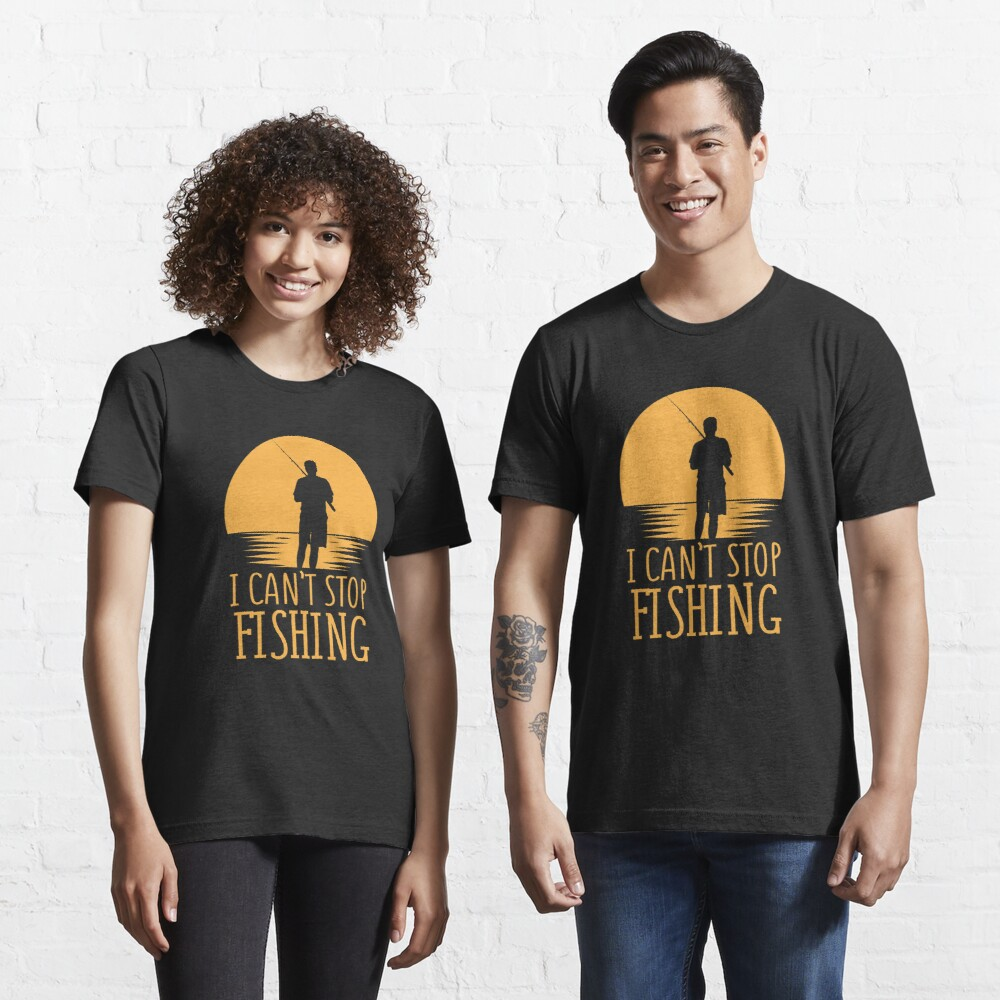 I Can't Stop Fishing Introverts - Introverts Quotes Gift Essential T-Shirt