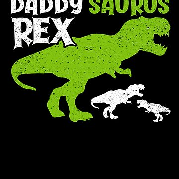 Daddysaurus Rex Daddy Dinosaur T Rex Dad Father by kieranight