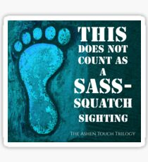 This does not count as a Sass- Squatch sighting Sticker