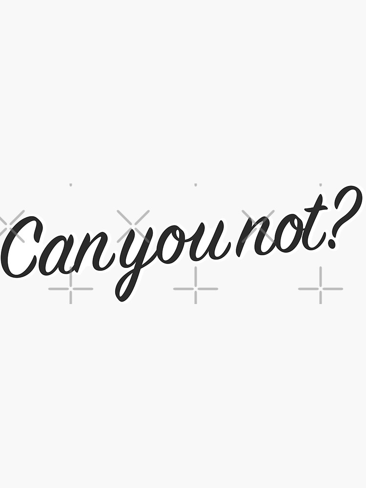 Can You Not? by zerobasic