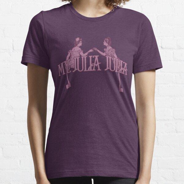 My Julia Julia Essential T-Shirt