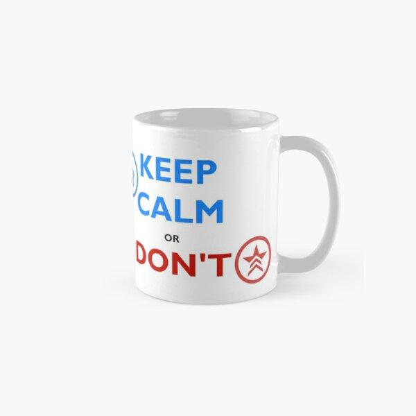 M.E.3 KEEP CALM, OR DONT Classic Mug