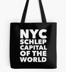Gift for New Yorkers - NYC Schlep Capital of the World Tote Bag