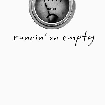 runnin'on empty..by Russ by Phfester