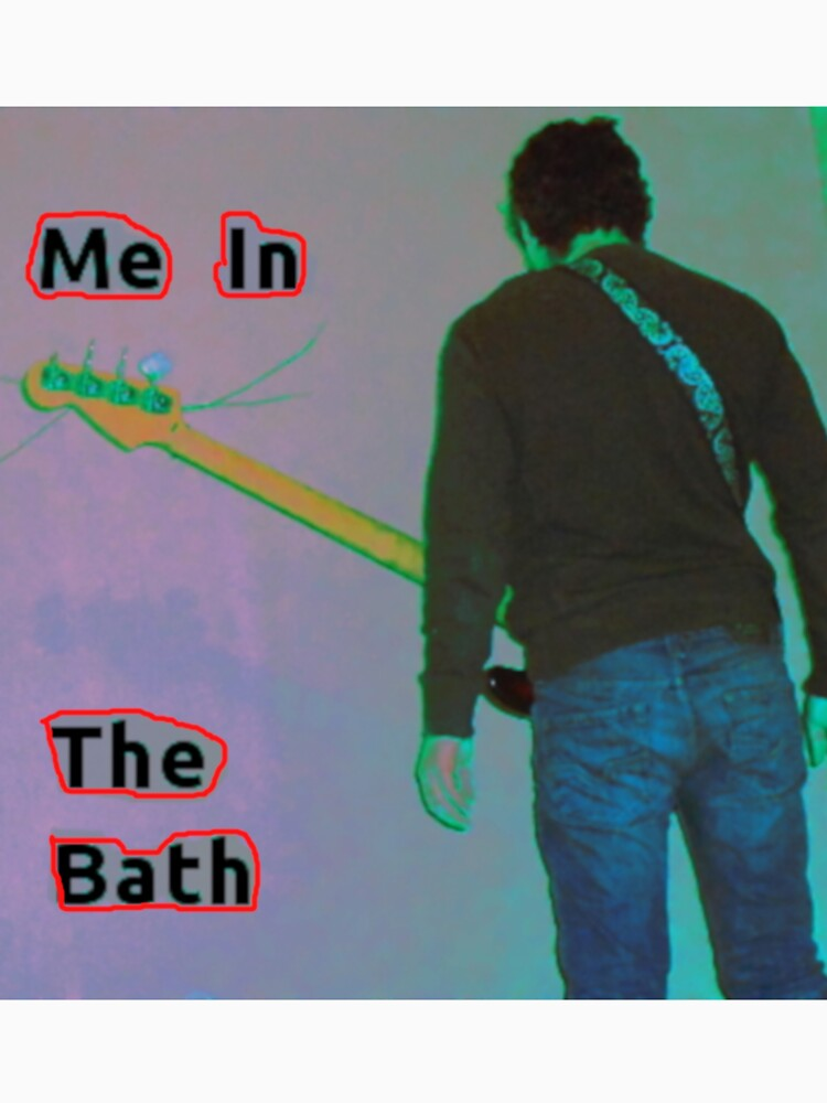 Me In The Bath t-shirts by CremRoad