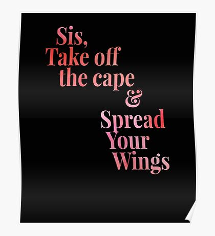 Sis Spread Your Wings Poster