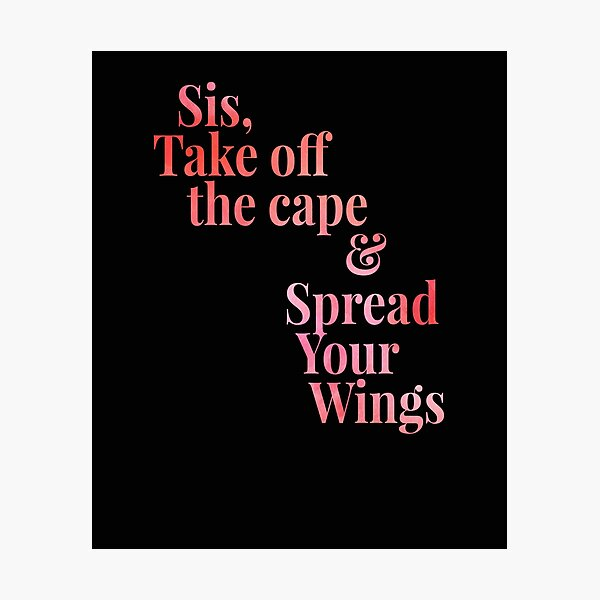 Sis Spread Your Wings Photographic Print