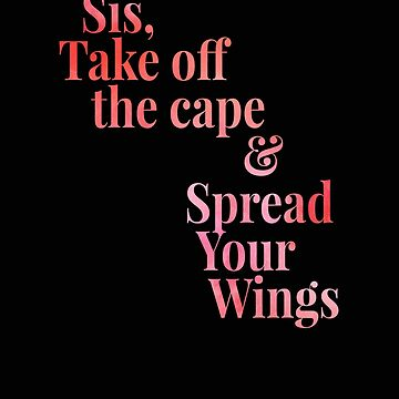 Sis Spread Your Wings by Vaycarious