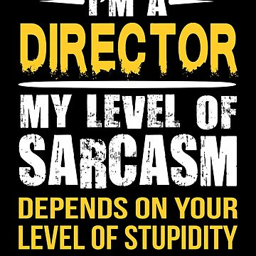 Director Funny Sarcastic Job Gift by funnyguy