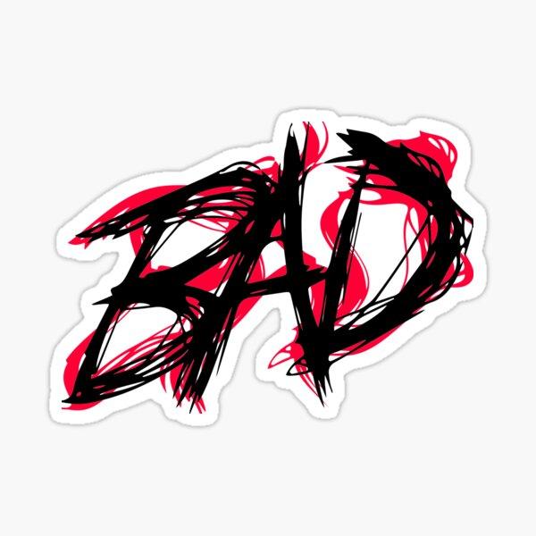 XXXTENTACION - BAD! BLOODY Sticker