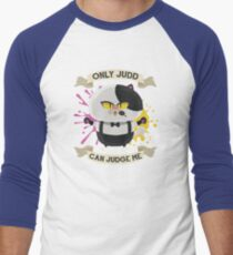 Only Judd Can Judge Me! T-Shirt