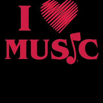 I Love Music Music Lover Musician  by TomGiantDesign