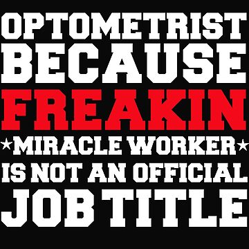 Optometrist because Miracle Worker not a job title by losttribe