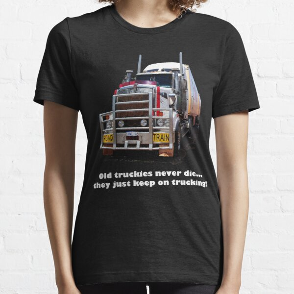Old truckies never die Essential T-Shirt