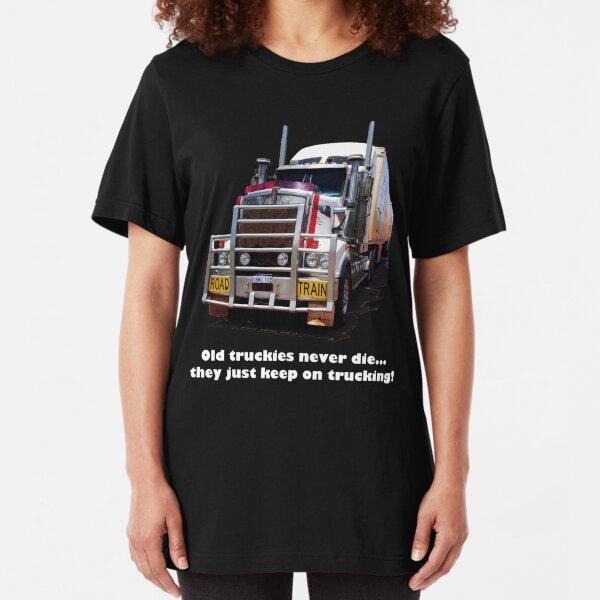 Old truckies never die Slim Fit T-Shirt