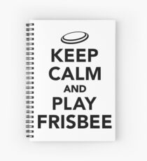 Keep calm and play Frisbee Spiral Notebook