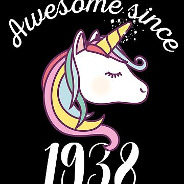 Awesome Since 1938 Funny Unicorn Birthday by with-care
