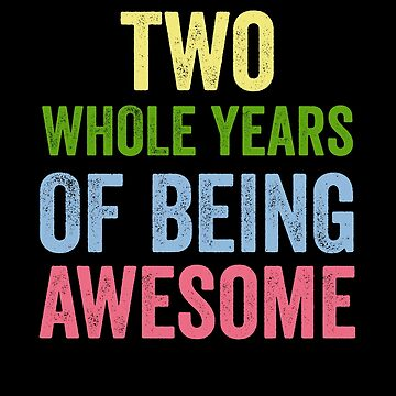 Birthday 2 Years Of Being Awesome by with-care