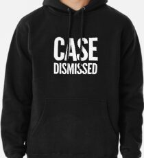 Gift for Judge - Case Dismissed - Present for attorney - lawyer - law student Pullover Hoodie