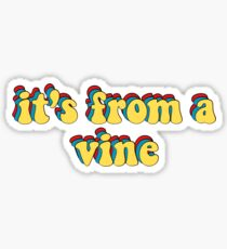 its from a vine Sticker