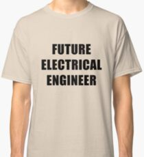 Camiseta clásica Future Electrical Engineer