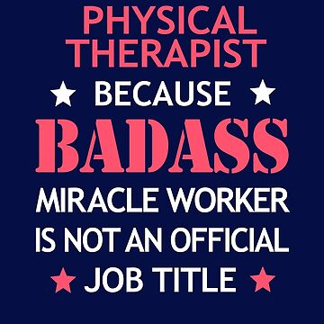 Physical Therapist Badass Birthday Funny Christmas Cool Gift by smily-tees