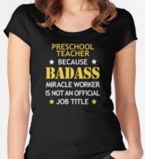 Preschool Teacher Badass Birthday Funny Christmas Cool Gift Women's Fitted Scoop T-Shirt