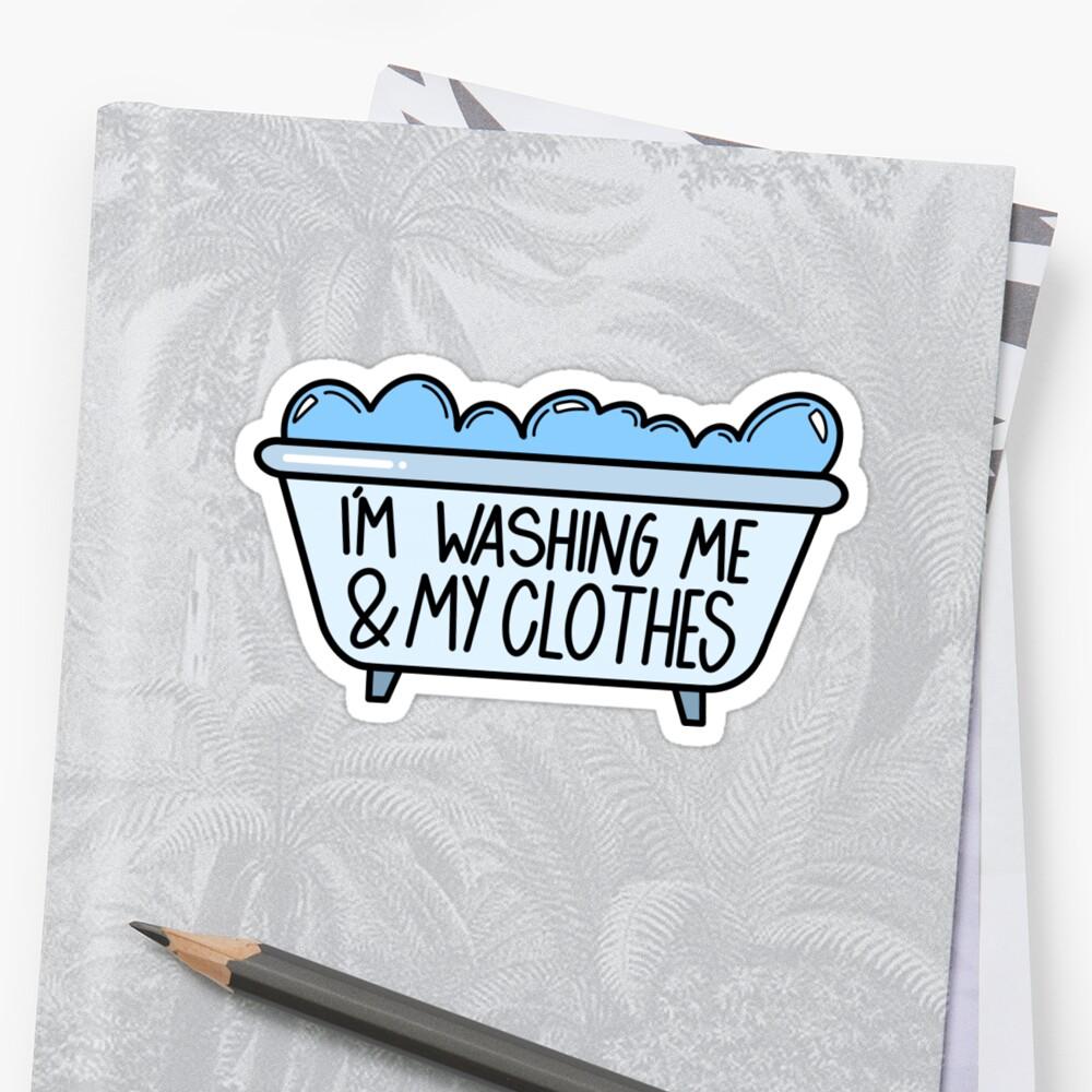 Me estoy lavando y mi ropa Pegatina