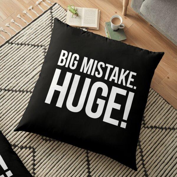 Big Mistake. Huge! - white type Floor Pillow